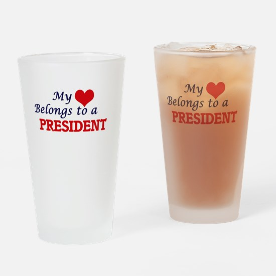 My heart belongs to a President Drinking Glass