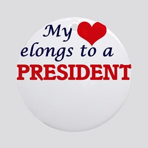 My heart belongs to a President Round Ornament