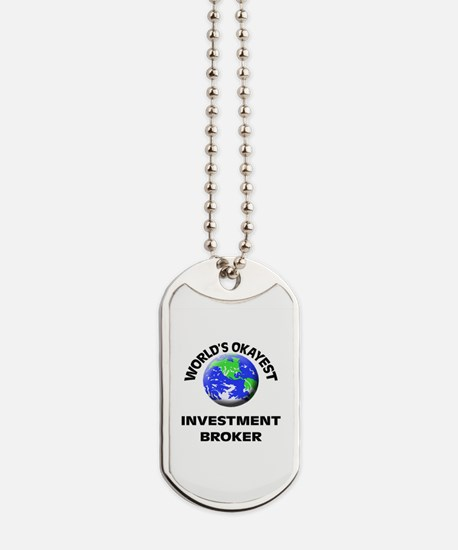 World's Okayest Investment Broker Dog Tags