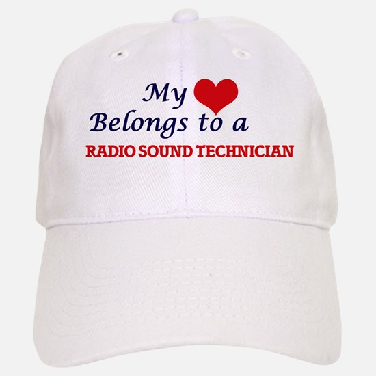 My heart belongs to a Radio Sound Technician Baseball Baseball Cap