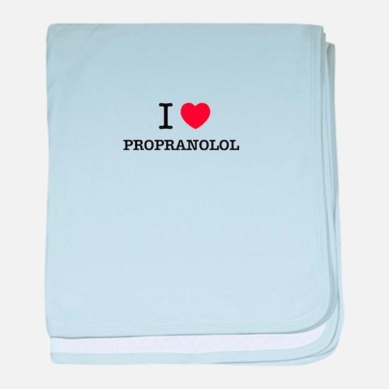 I Love PROPRANOLOL baby blanket