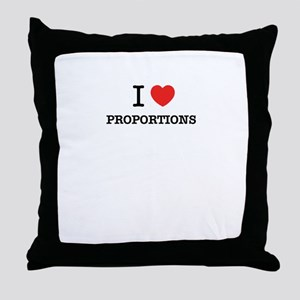 I Love PROPORTIONS Throw Pillow