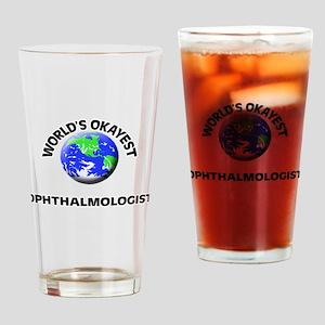 World's Okayest Ophthalmologist Drinking Glass