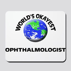 World's Okayest Ophthalmologist Mousepad