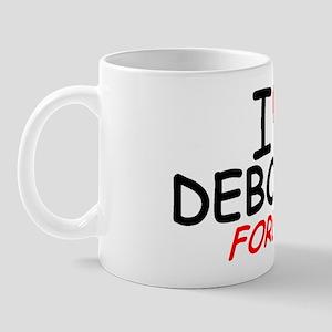 I Love Deborah Forever - Mug