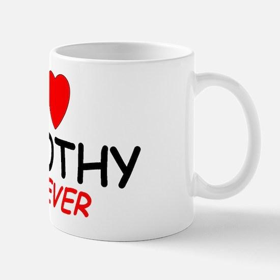 I Love Dorothy Forever - Mug