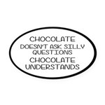 Chocolate Understands Oval Car Magnet