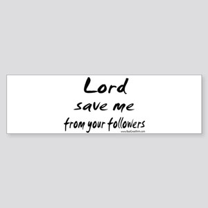 Lord Save Me Shirts and Gifts Bumper Sticker