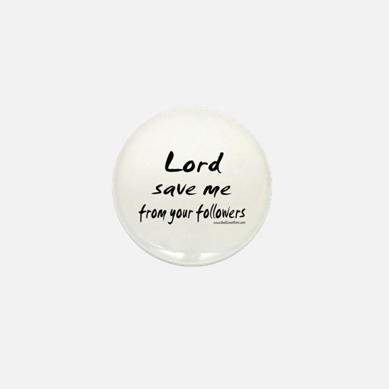 Lord Save Me Shirts and Gifts Mini Button