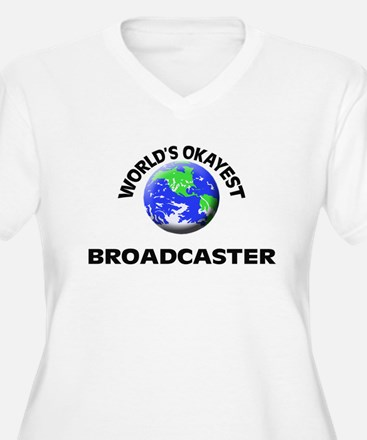 World's Okayest Broadcaster Plus Size T-Shirt