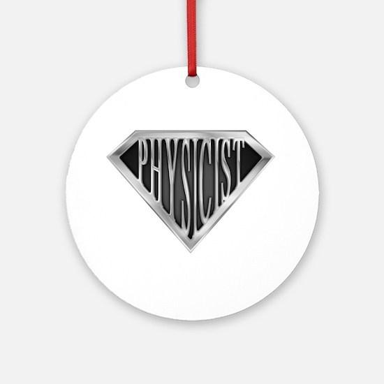 SuperPhysicist(metal) Ornament (Round)