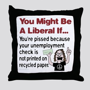 A Liberals Unemployment Check Throw Pillow