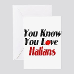 You know you love Italy Greeting Card