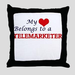 My heart belongs to a Telemarketer Throw Pillow