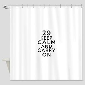 29 Keep Calm And Carry On Birthday Shower Curtain