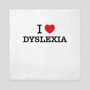 I Love DYSLEXIA Queen Duvet