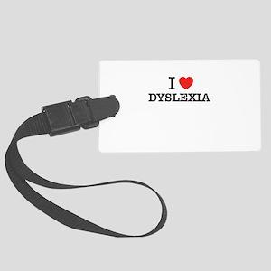 I Love DYSLEXIA Large Luggage Tag