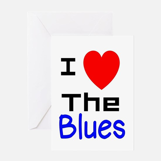I LOVE The Blues Greeting Cards
