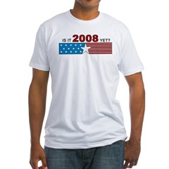 Is it 2008 yet? Shirt