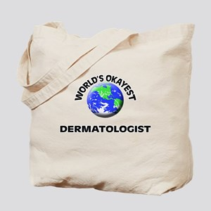 World's Okayest Dermatologist Tote Bag
