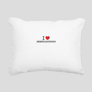 I Love IMMEDIATENESS Rectangular Canvas Pillow
