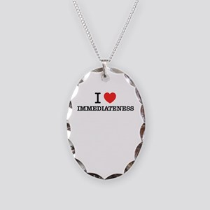 I Love IMMEDIATENESS Necklace Oval Charm
