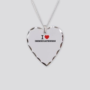 I Love IMMEDIATENESS Necklace Heart Charm