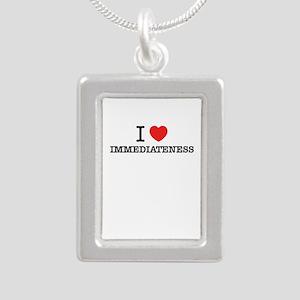 I Love IMMEDIATENESS Necklaces