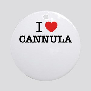 I Love CANNULA Round Ornament