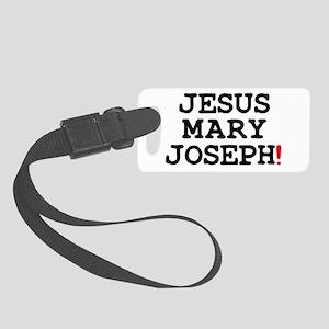JESUS MARY JOSEPH! Small Luggage Tag