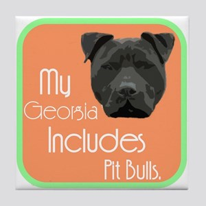 My Georgia Includes Pit Bulls Tile Coaster
