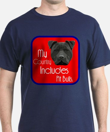 My Country Includes Pit Bulls T-Shirt
