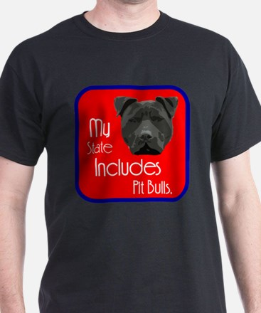 My State Includes Pit Bulls T-Shirt