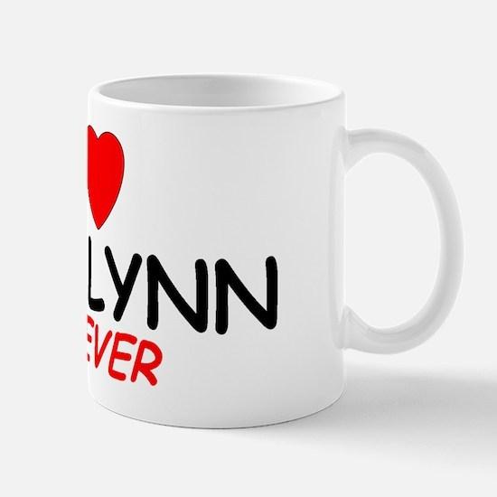 I Love Madelynn Forever - Mug