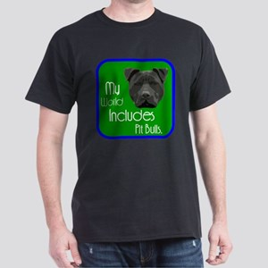 My World Includes Pit Bulls Dark T-Shirt