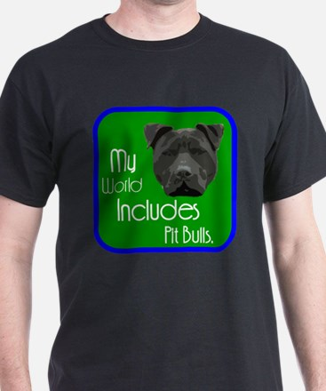 My World Includes Pit Bulls T-Shirt