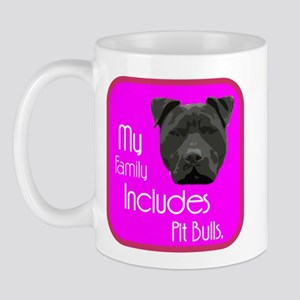 My Family Includes Pit Bulls Mug