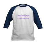 Wish Could Be You Kids Baseball Jersey