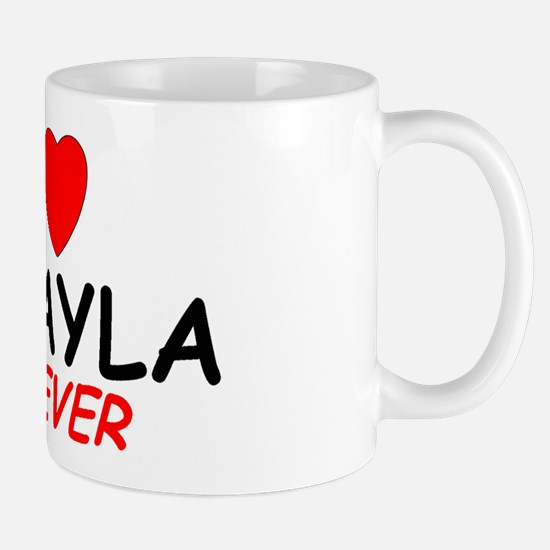 I Love Mckayla Forever - Mug