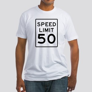 Speed Limit 50 MPH Fitted T-Shirt