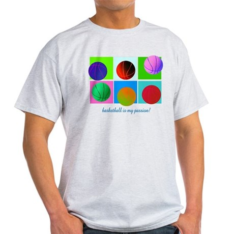 Basketball is my passion! Light T-Shirt