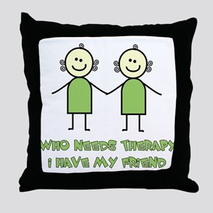 Therapy For Friends Throw Pillow