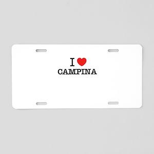 I Love CAMPINA Aluminum License Plate