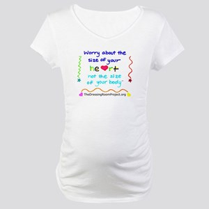 "Maternity T- ""Worry About The Size Of Your Heart"""