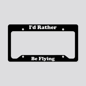 I'd Rather Be Flying License Plate Holder