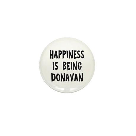 Happiness is being Donavan Mini Button