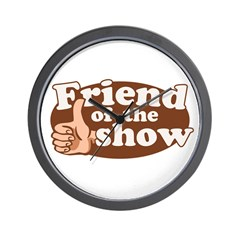 Friend of the Show Wall Clock