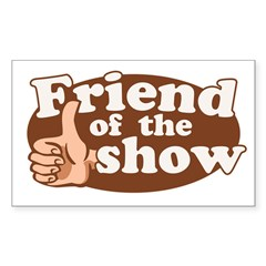 Friend of the Show Rectangle Sticker