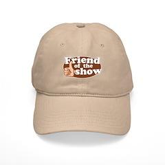 Friend of the Show Cap