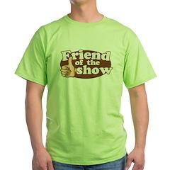 Friend of the Show Green T-Shirt